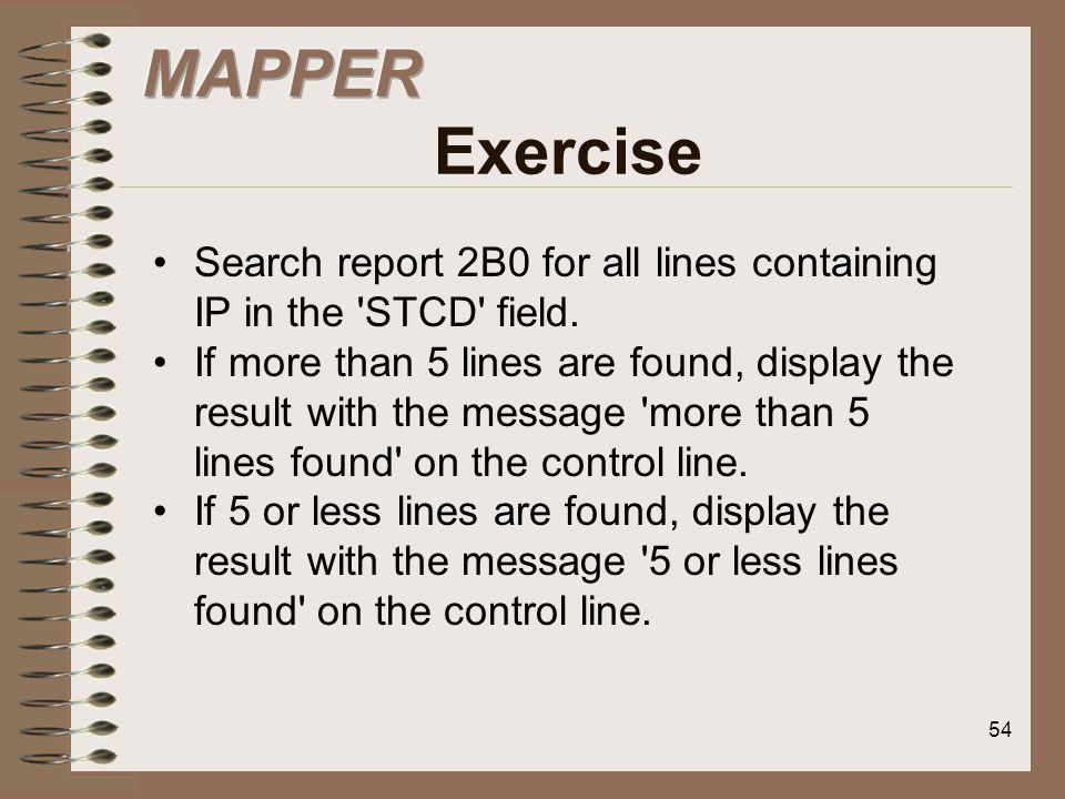 MAPPER ExerciseSearch report 2B0 for all lines containing IP in the STCD field.