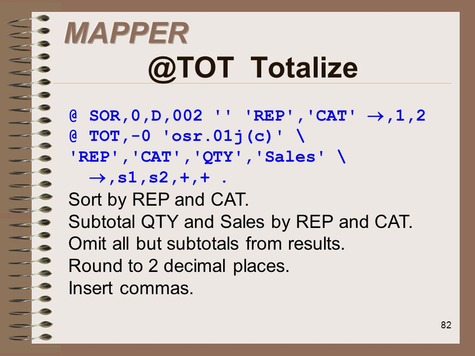 MAPPER @TOT Totalize Sort by REP and CAT.