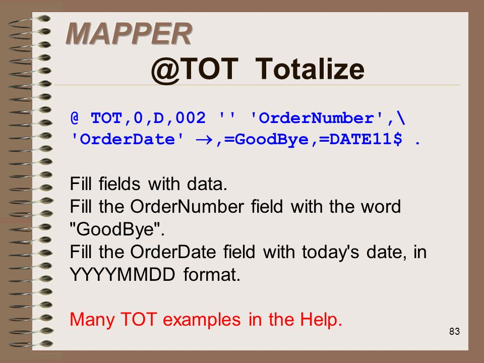 MAPPER @TOT Totalize Fill fields with data.