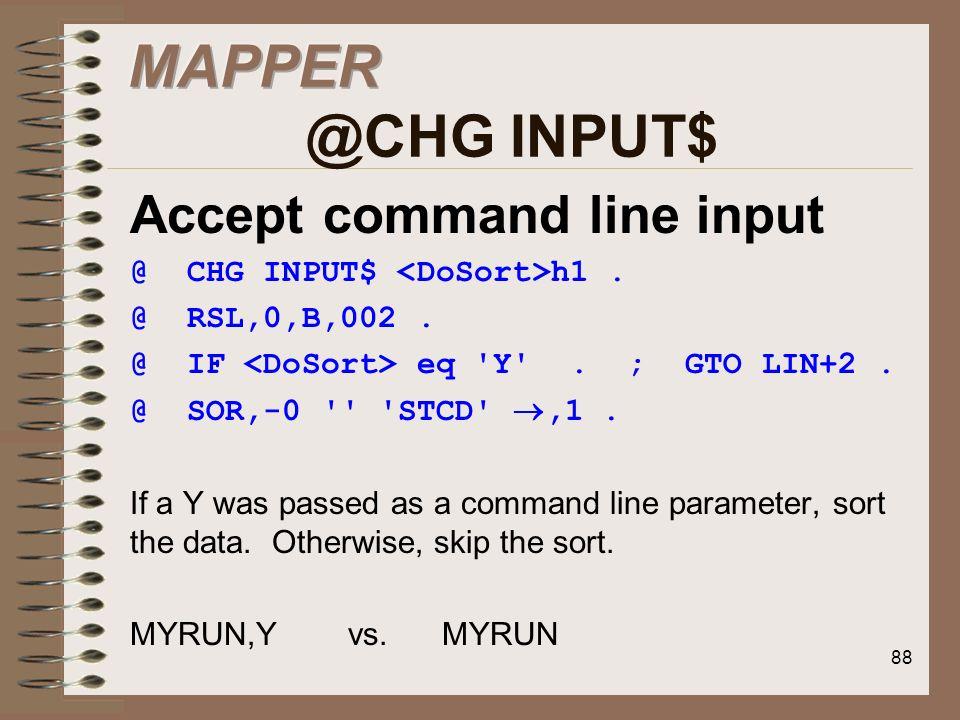 MAPPER @CHG INPUT$ Accept command line input