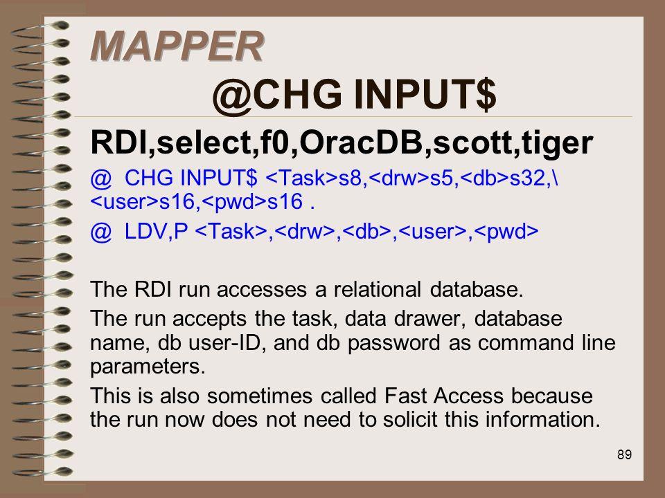 MAPPER @CHG INPUT$ RDI,select,f0,OracDB,scott,tiger