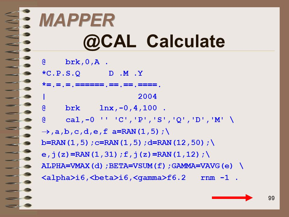 MAPPER @CAL Calculate @ brk,0,A . *C.P.S.Q D .M .Y
