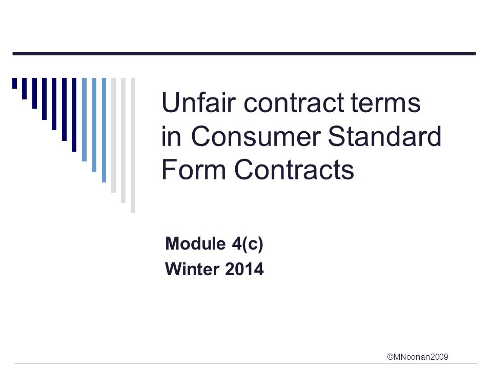 Unfair contract terms in Consumer Standard Form Contracts