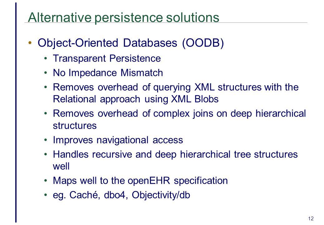 Alternative persistence solutions