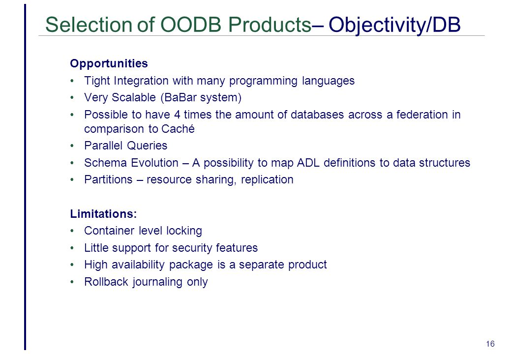 Selection of OODB Products– Objectivity/DB