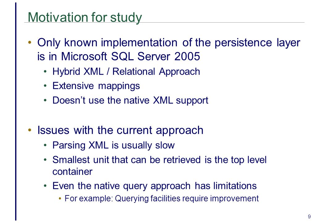 Motivation for study Only known implementation of the persistence layer is in Microsoft SQL Server 2005.