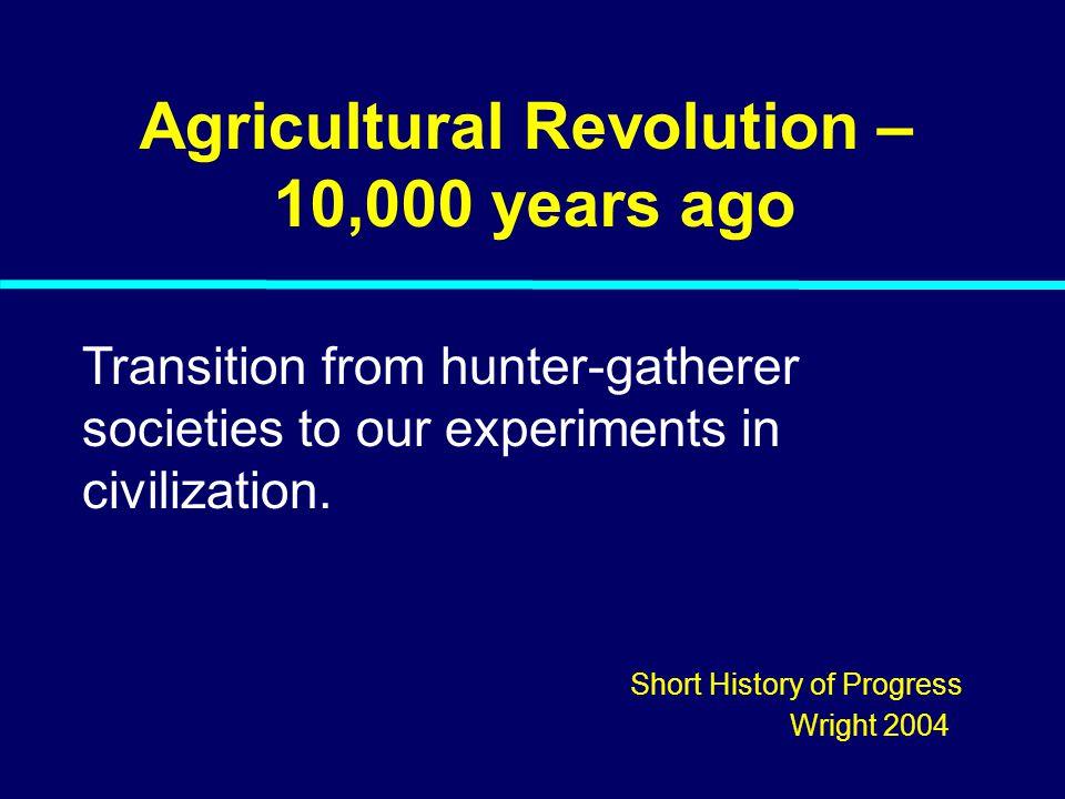 Agricultural Revolution –