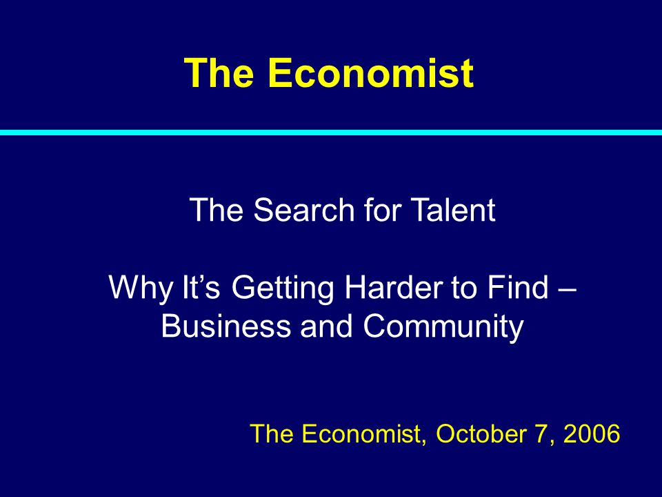 The Economist The Search for Talent Why It's Getting Harder to Find –
