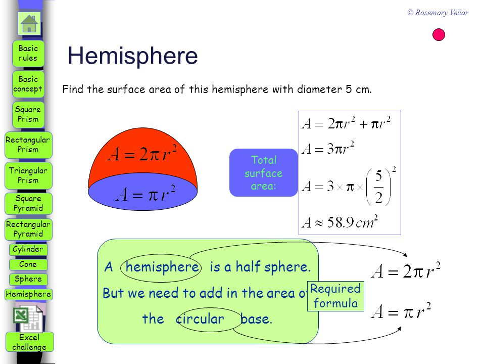 Hemisphere Find the surface area of this hemisphere with diameter 5 cm. Total surface area:
