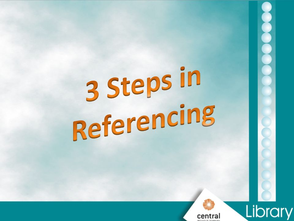 3 Steps in Referencing