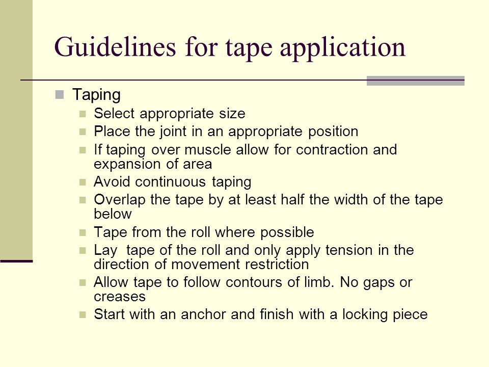 Guidelines for tape application