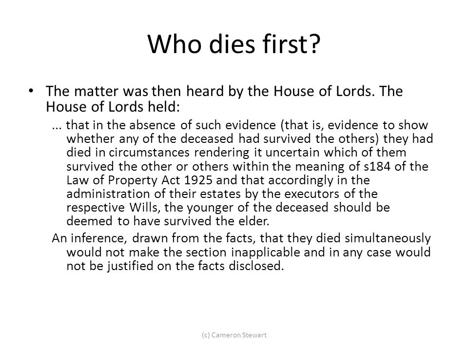 Who dies first The matter was then heard by the House of Lords. The House of Lords held: