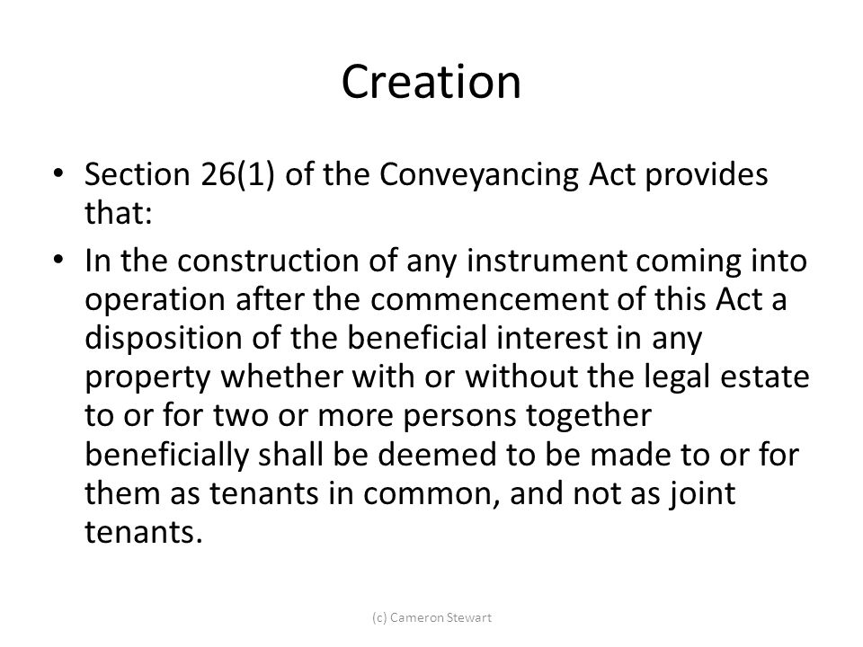 Creation Section 26(1) of the Conveyancing Act provides that:
