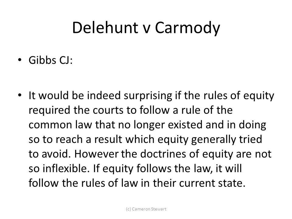 Delehunt v Carmody Gibbs CJ: