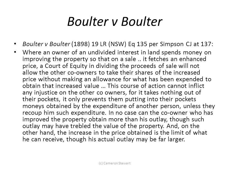 Boulter v Boulter Boulter v Boulter (1898) 19 LR (NSW) Eq 135 per Simpson CJ at 137: