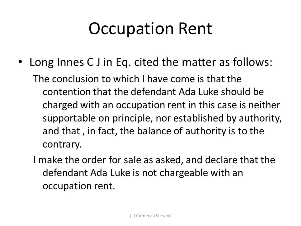 Occupation Rent Long Innes C J in Eq. cited the matter as follows: