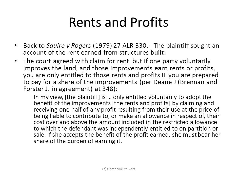 Rents and Profits Back to Squire v Rogers (1979) 27 ALR 330. - The plaintiff sought an account of the rent earned from structures built: