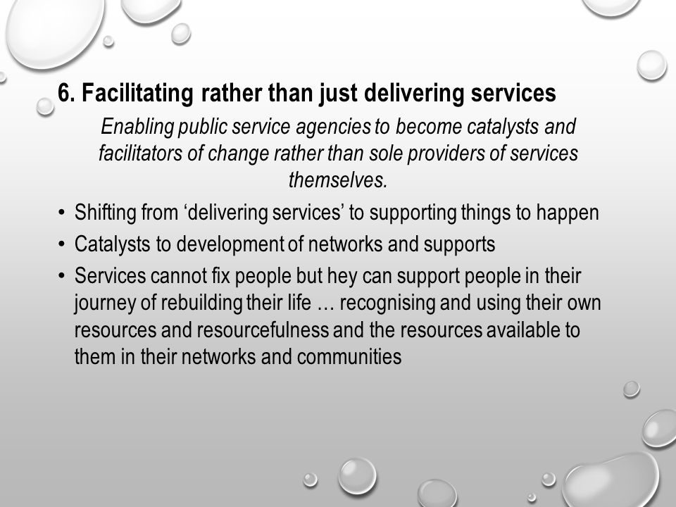 6. Facilitating rather than just delivering services
