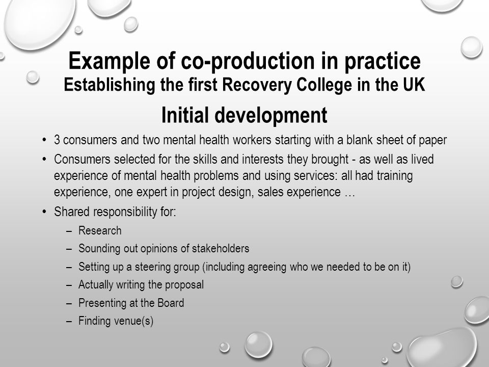 Example of co-production in practice Establishing the first Recovery College in the UK