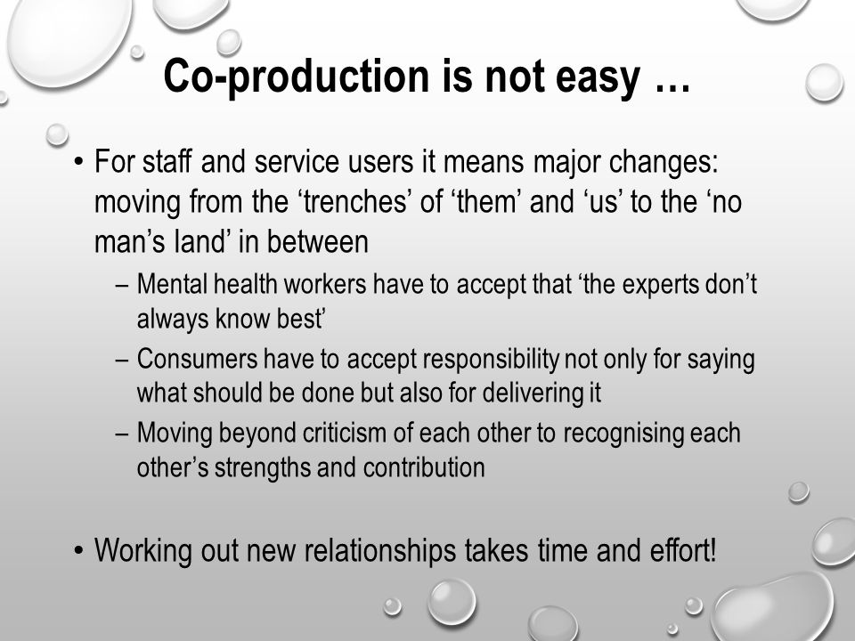 Co-production is not easy …