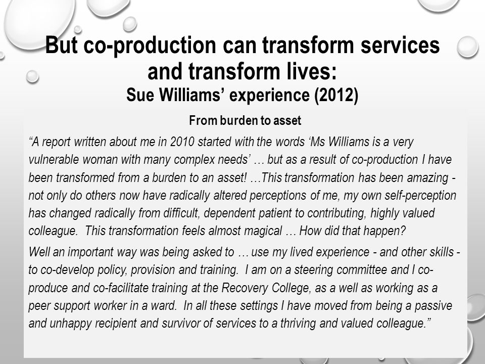 But co-production can transform services and transform lives: Sue Williams' experience (2012)