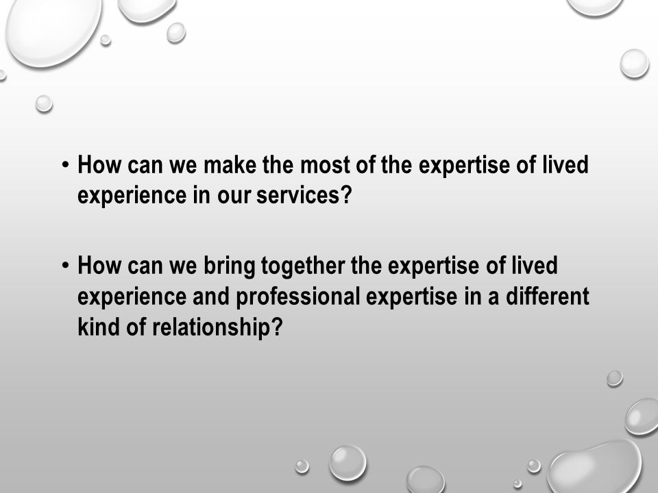 How can we make the most of the expertise of lived experience in our services