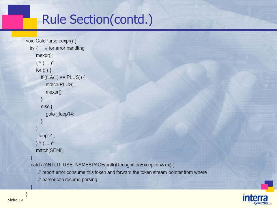 Rule Section(contd.) void CalcParser::expr() {