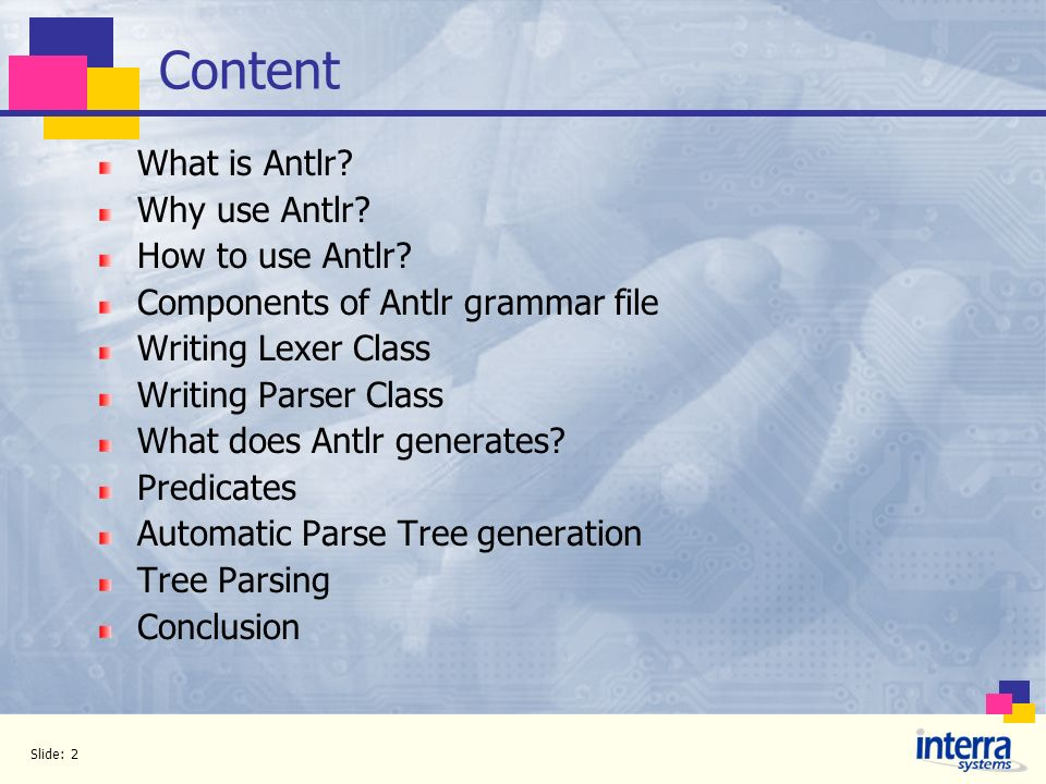 Content What is Antlr Why use Antlr How to use Antlr