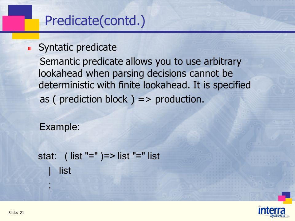 Predicate(contd.) Syntatic predicate