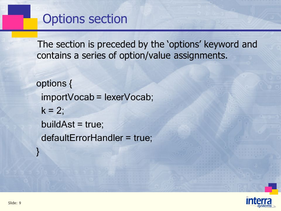 Options section The section is preceded by the 'options' keyword and contains a series of option/value assignments.