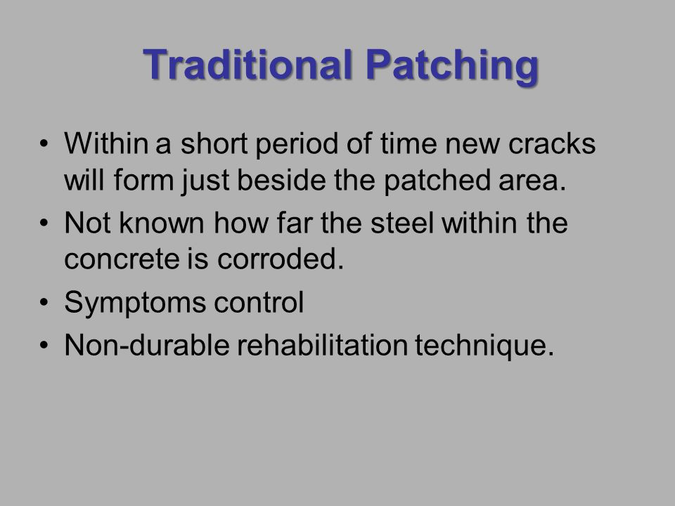 Traditional Patching Within a short period of time new cracks will form just beside the patched area.