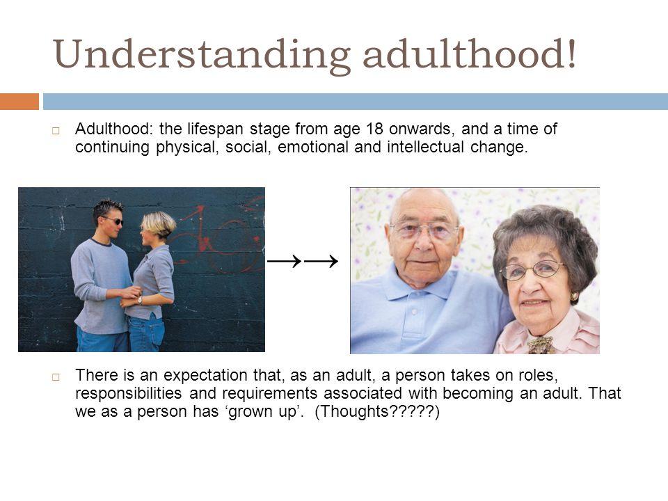 Understanding adulthood!