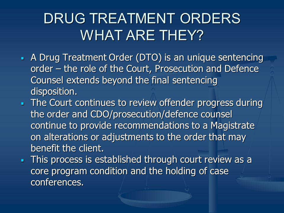 DRUG TREATMENT ORDERS WHAT ARE THEY