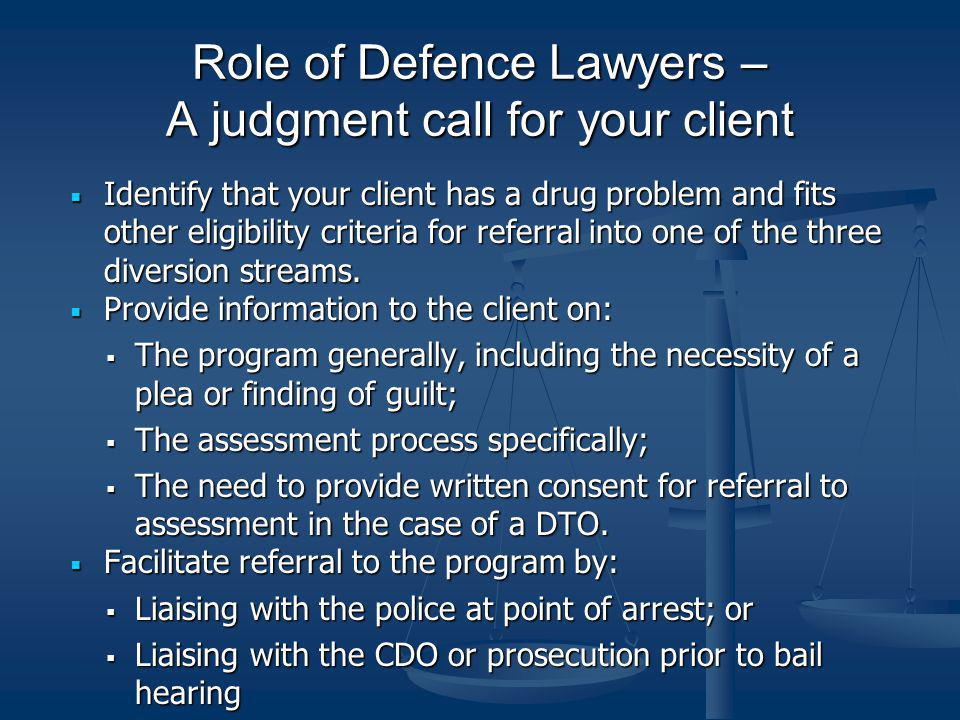 Role of Defence Lawyers – A judgment call for your client