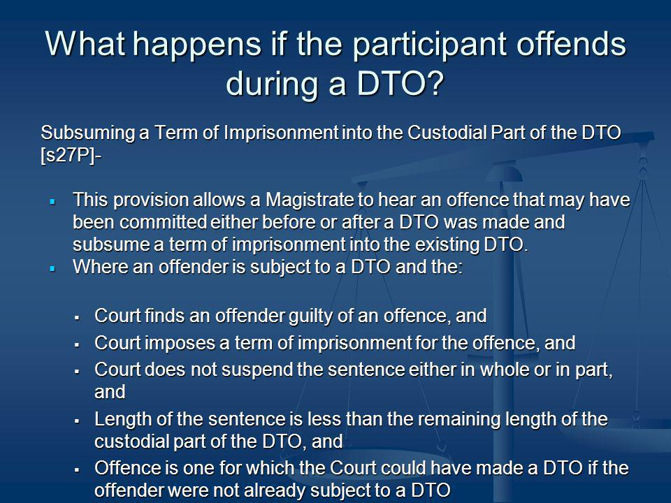 What happens if the participant offends during a DTO