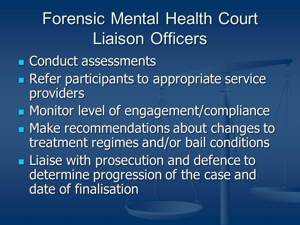 Forensic Mental Health Court Liaison Officers