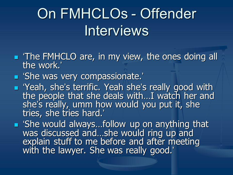 On FMHCLOs - Offender Interviews