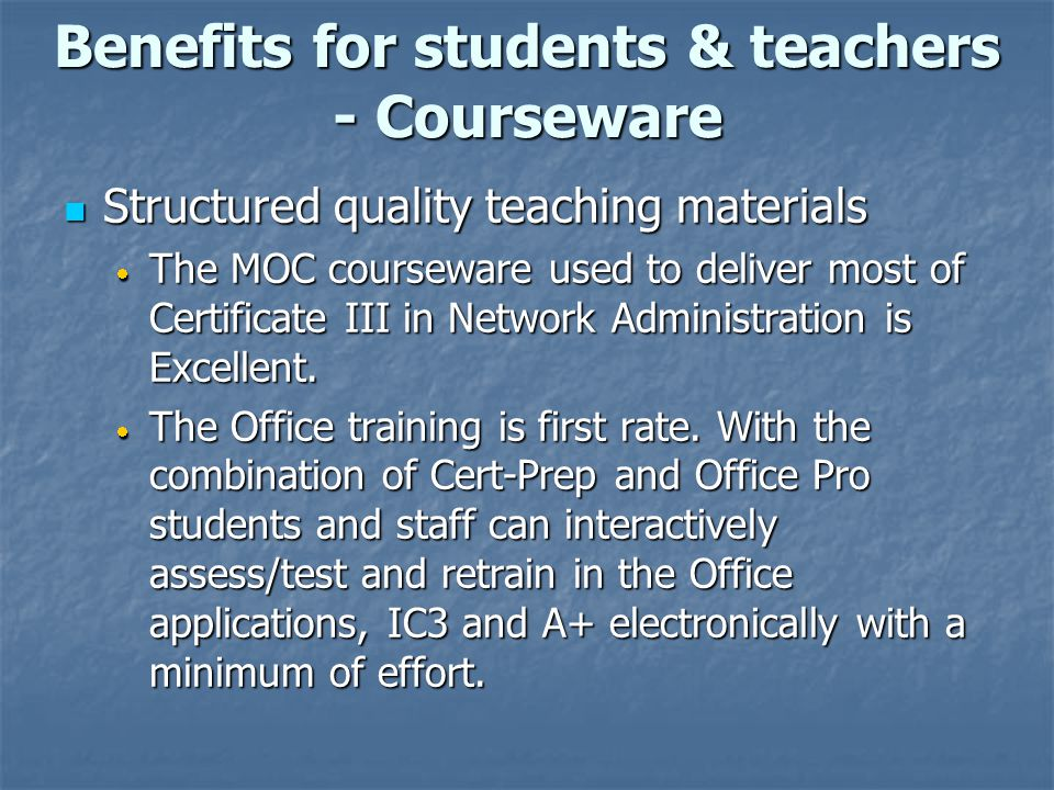Benefits for students & teachers - Courseware