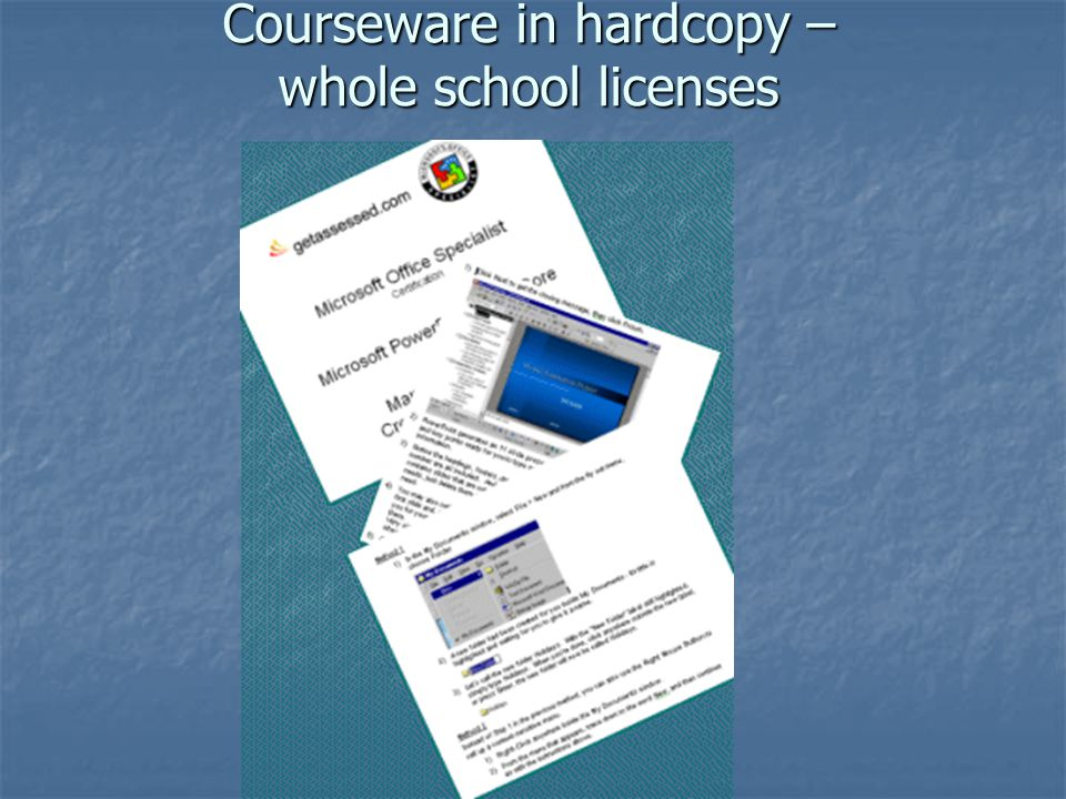Courseware in hardcopy – whole school licenses