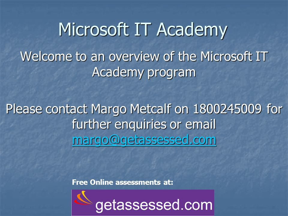 Welcome to an overview of the Microsoft IT Academy program