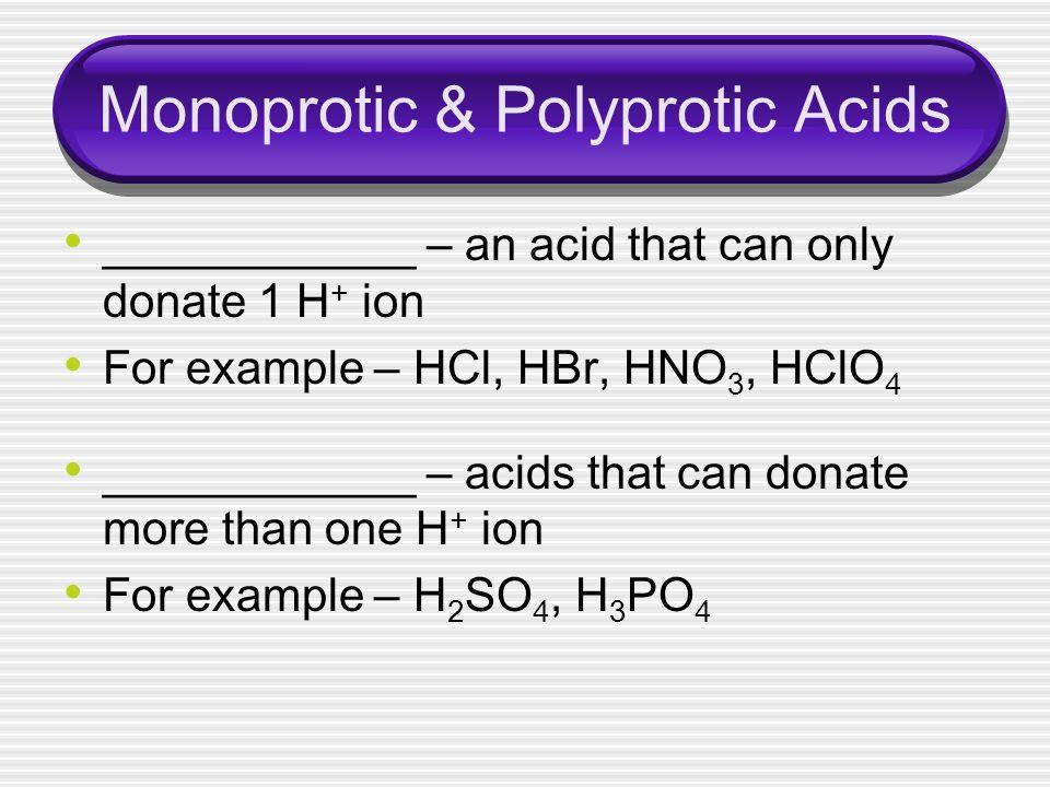 Monoprotic & Polyprotic Acids