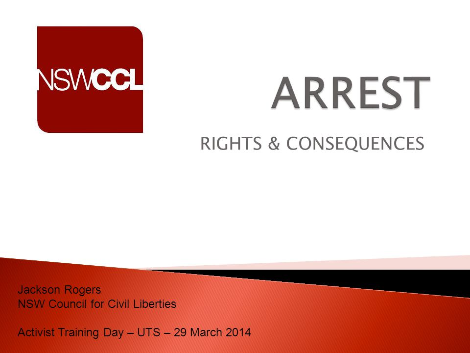 ARREST RIGHTS & CONSEQUENCES Jackson Rogers