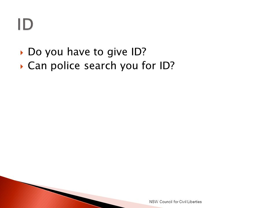 ID Do you have to give ID Can police search you for ID