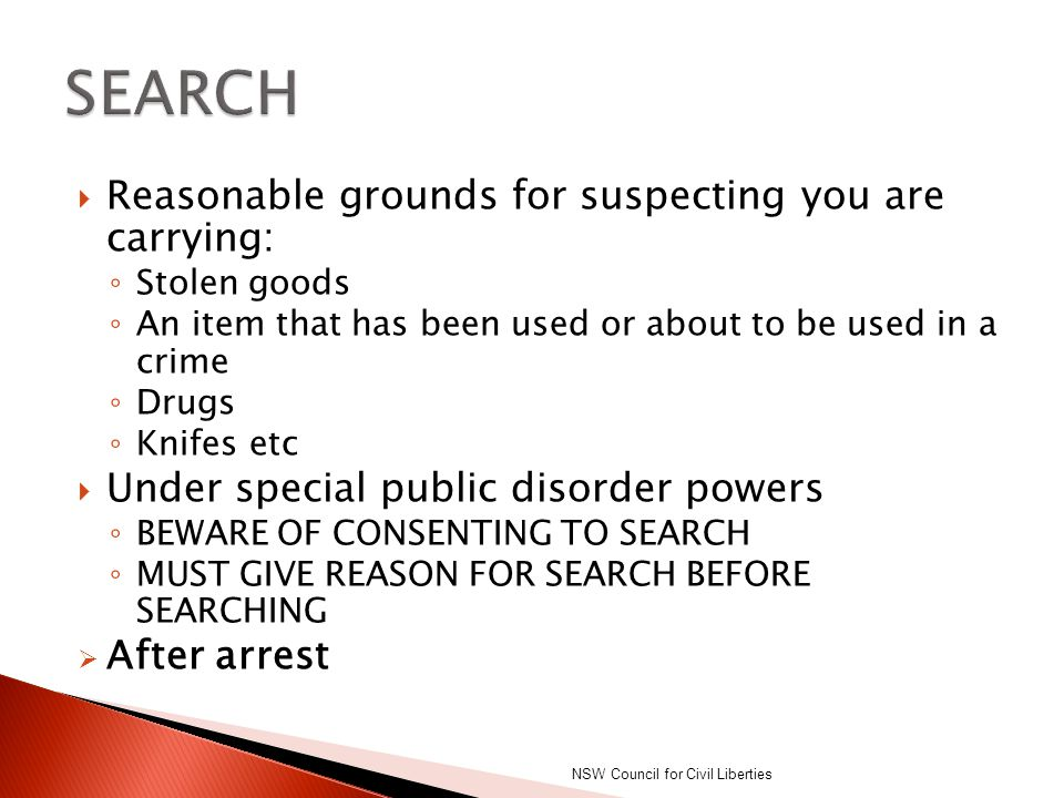 SEARCH Reasonable grounds for suspecting you are carrying:
