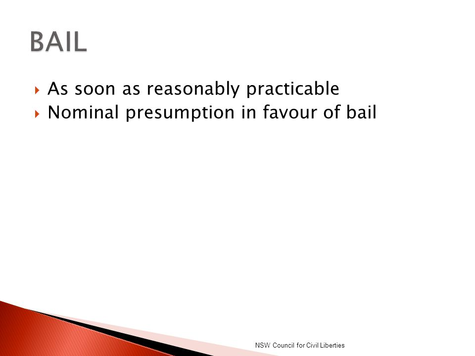 BAIL As soon as reasonably practicable