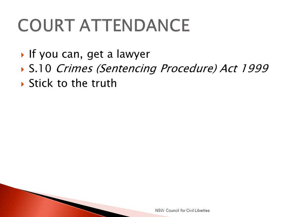 COURT ATTENDANCE If you can, get a lawyer
