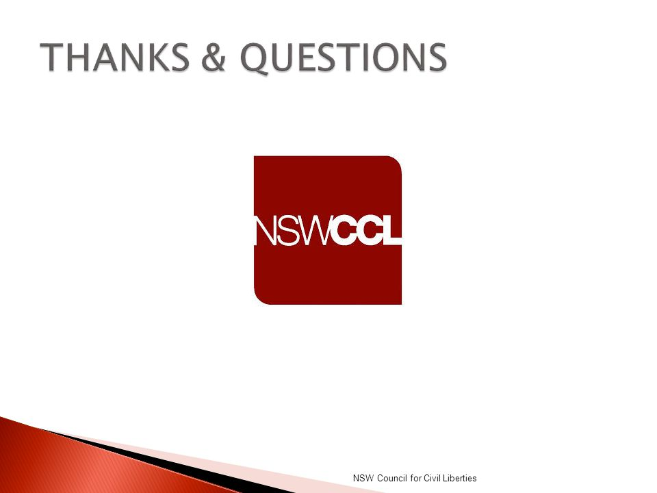 THANKS & QUESTIONS NSW Council for Civil Liberties