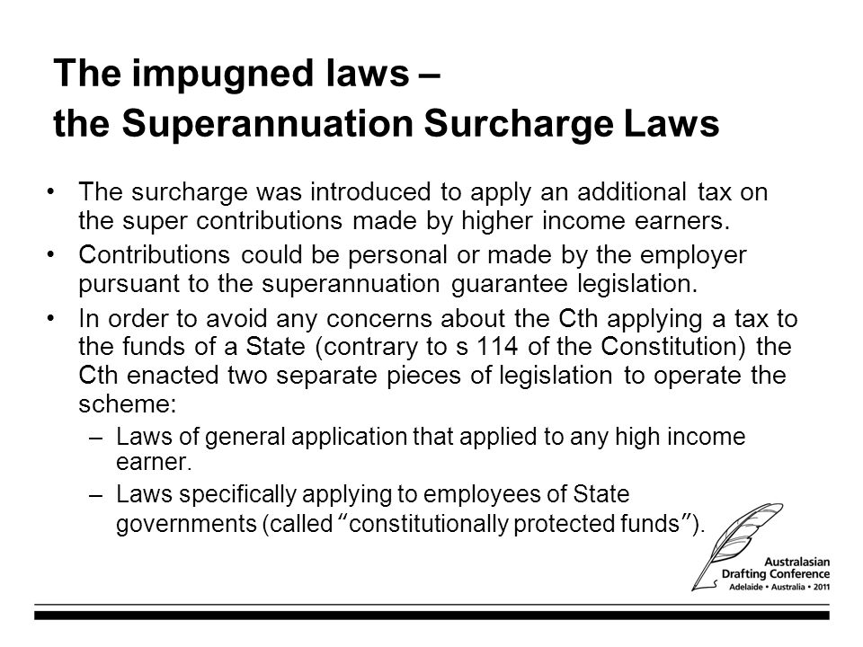 The impugned laws – the Superannuation Surcharge Laws
