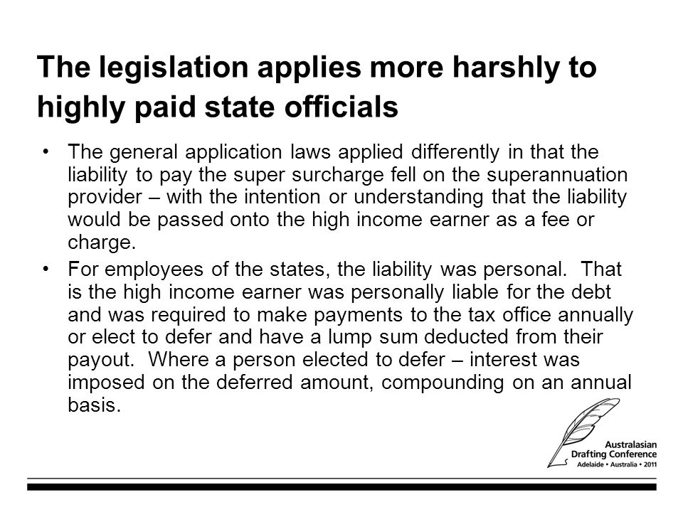 The legislation applies more harshly to highly paid state officials