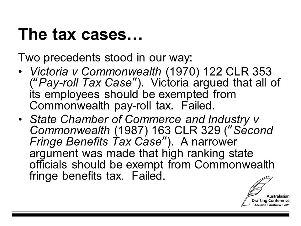The tax cases… Two precedents stood in our way:
